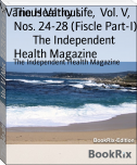 The Healthy Life,  Vol. V,  Nos. 24-28 (Fiscle Part-I)        The Independent Health Magazine