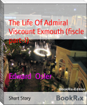 The Life Of Admiral Viscount Exmouth (fiscle part-I)