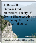 Outlines Of A Mechanical Theory Of Storms (fiscle part-I)        Containing the True Law Of Lunar Influence