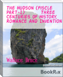 The Hudson (Fiscle Part-I)        Three Centuries Of History,  Romance And Invention