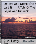 Orange And Green (fiscle part-I)        A Tale Of The Boyne And Limerick