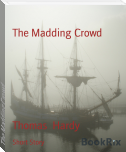 The Madding Crowd