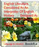 English Literature, Considered As An Interpreter Of English History        Designed As A Manual Of Instruction Part 1