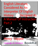 English Literature, Considered As An Interpreter Of English History        Designed As A Manual Of Instruction Part 2