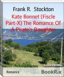 Kate Bonnet (Fiscle Part-X) The Romance Of A Pirate's Daughter