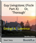Guy Livingstone; (Fiscle Part-X)        Or, 'Thorough'
