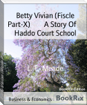 Betty Vivian (Fiscle Part-X)        A Story Of     Haddo Court School