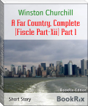 A Far Country, Complete (Fiscle Part-Xii) Part 1