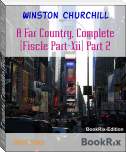 A Far Country, Complete (Fiscle Part-Xii) Part 2