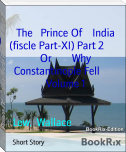 The   Prince Of    India (fiscle Part-XI) Part 2        Or        Why Constantinople Fell        Volume 1