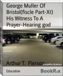 George Muller Of Bristol(fiscle Part-XI)        His Witness To A Prayer-Hearing god
