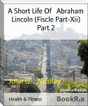 A Short Life Of   Abraham Lincoln (Fiscle Part-Xii) Part 2