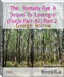 The   Romany Rye  A Sequel To 'Lavengro' (Fiscle Part-Xii) Part 2