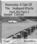 Nostromo: A Tale Of   The   Seaboard (Fiscle Part-Xii) Part 2
