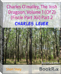 Charles O'malley, The Irish Dragoon, Volume 1 (Of 2) (Fiscle Part-Xii) Part 2