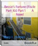Bessie's Fortune (Fiscle Part-Xii) Part 1        A Novel
