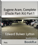 Eugene Aram, Complete (Fiscle Part-Xii) Part 1