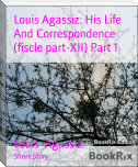 Louis Agassiz: His Life And Correspondence (fiscle part-XII) Part 1