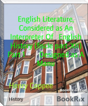 English Literature, Considered as An Interpreter Of   English History (fiscle part-XII) Part 1        Designed as A Manu