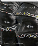 when shamans meet