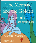 The Mermaid and the Golden  Comb
