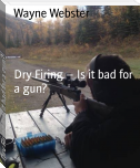 Dry Firing – Is it bad for a gun?