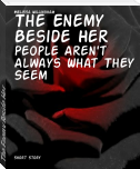 The Enemy Beside Her