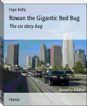 Rowan the Gigantic Bed Bug