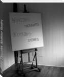Nothing Thoughts, Nothing Stories