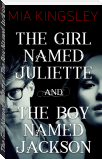 The Girl Named Juliette / The Boy Named Jackson
