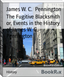 The Fugitive Blacksmith or, Events in the History of James W. C. Pennington