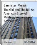 The Girl and The Bill An American Story of Mystery, Romance and Adventure