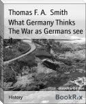 What Germany Thinks The War as Germans see it