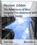 The Adventures of Miss Gregory: The Adventure with the Slave Dealer
