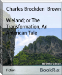 Wieland; or The Transformation, An American Tale