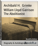 William Lloyd Garrison The Abolitionist