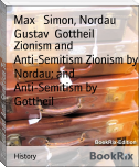 Zionism and Anti-Semitism Zionism by Nordau; and Anti-Semitism by Gottheil