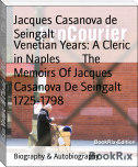 Venetian Years: A Cleric in Naples        The Memoirs Of Jacques Casanova De Seingalt 1725-1798