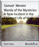 Wanda of the Mysteries: A New Incident in the Charmed Life of Miss Austin