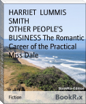 OTHER PEOPLE'S BUSINESS The Romantic Career of the Practical Miss Dale