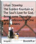 The Golden Fountain or, The Soul's Love for God. Being some Thoughts and Confessions of One of His Lovers
