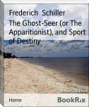 The Ghost-Seer (or The Apparitionist), and Sport of Destiny