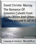 The Romance Of Giovanni Calvotti From Coals Of Fire And Other Stories, Volume II. (of III.)