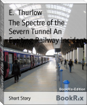 The Spectre of the Severn Tunnel An Exciting Railway Incident