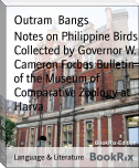 Notes on Philippine Birds Collected by Governor W. Cameron Forbes Bulletin of the Museum of Comparative Zoology at Harva
