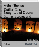 Noughts and Crosses Stories, Studies and Sketches: The Omnibus; Fortunio; The Outlandish Ladies; Statement of Gabriel