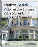 Victorian Short Stories, Vol. 2 Stories Of Successful Marriages