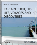 CAPTAIN COOK, HIS LIFE, VOYAGES AND DISCOVERIES