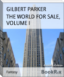 THE WORLD FOR SALE, VOLUME I