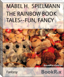 THE RAINBOW BOOK TALES--FUN, FANCY